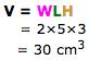 V = WLH